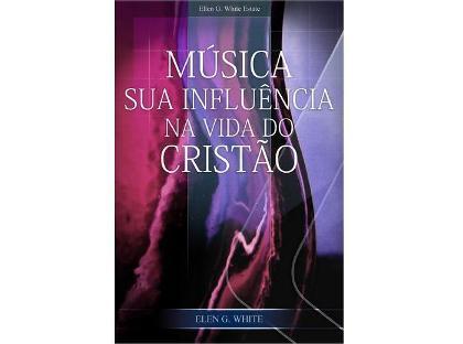Música – Sua Influência na Vida do Cristão