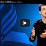 Estilo de Vida e Conduta Cristã da Igreja Adventista – Vídeo (Crianças e Adolescentes)